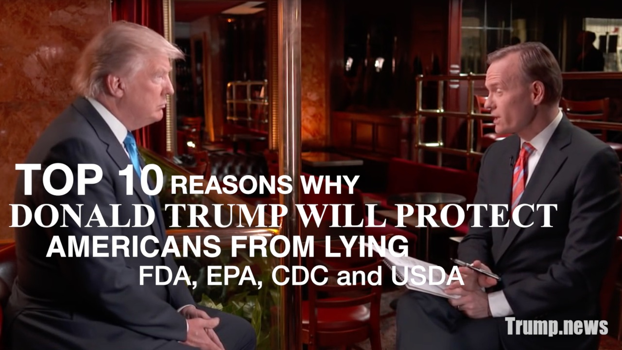 Image: Top 10 reasons why Donald Trump will protect Americans from the lying FDA, EPA, CDC and USDA (Video)