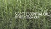 Essential Oils to Prevent Cancer