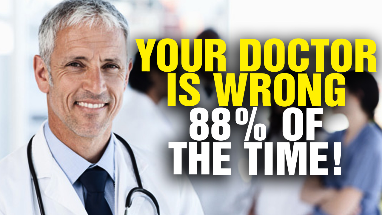 Image: Your Doctor Is WRONG 88% of the Time! (Video)