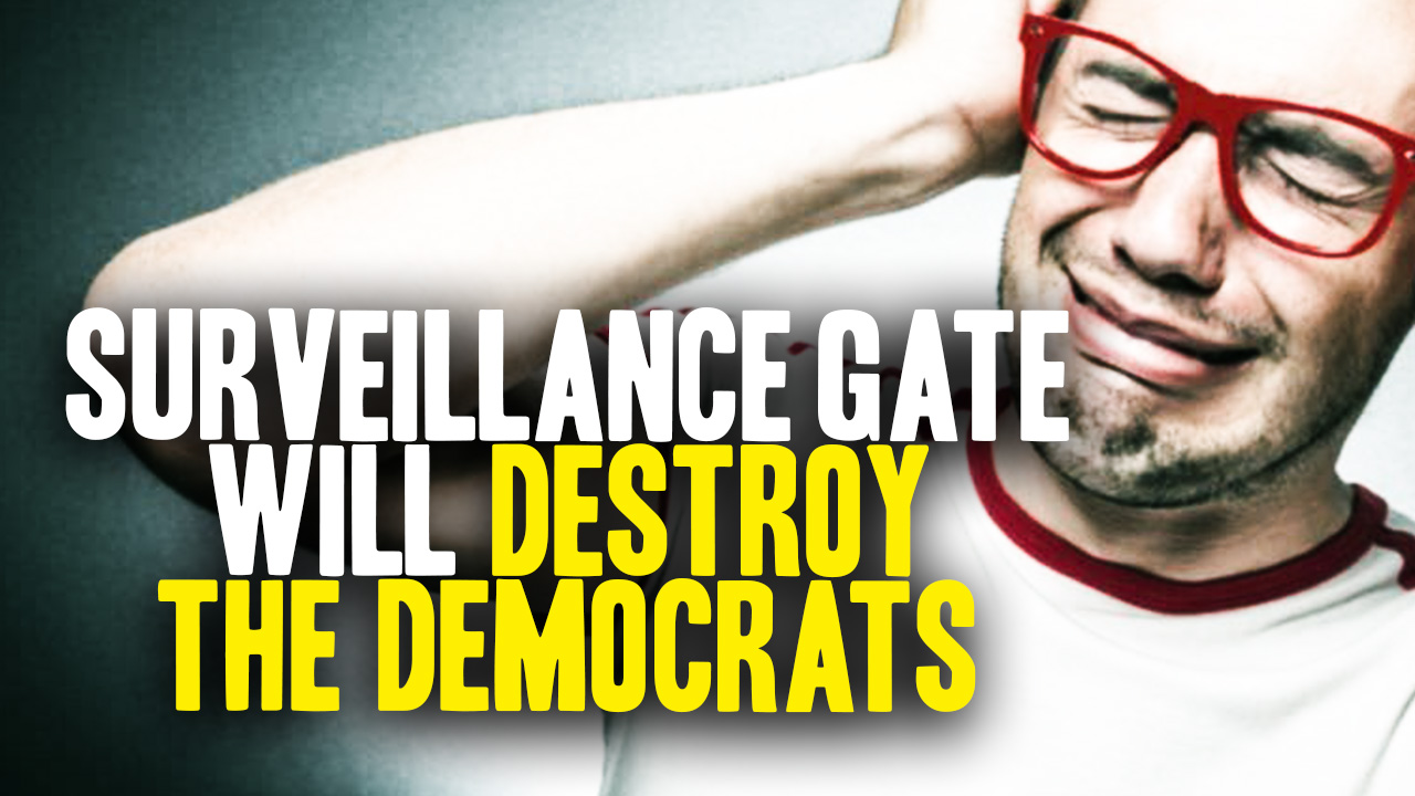 Image: SurveillanceGate Will Destroy the Democrats (Video)