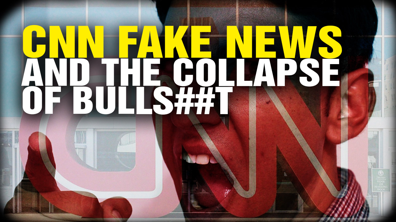 cnn fake news and the  u201ccollapse of bulls  t u201d  video