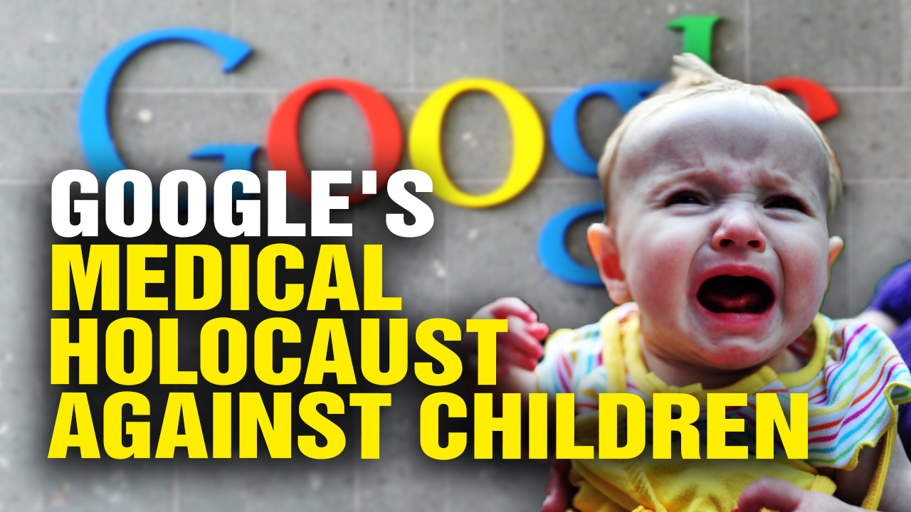 Image: GOOGLE Covers up Medical HOLOCAUST Against Children (Video)