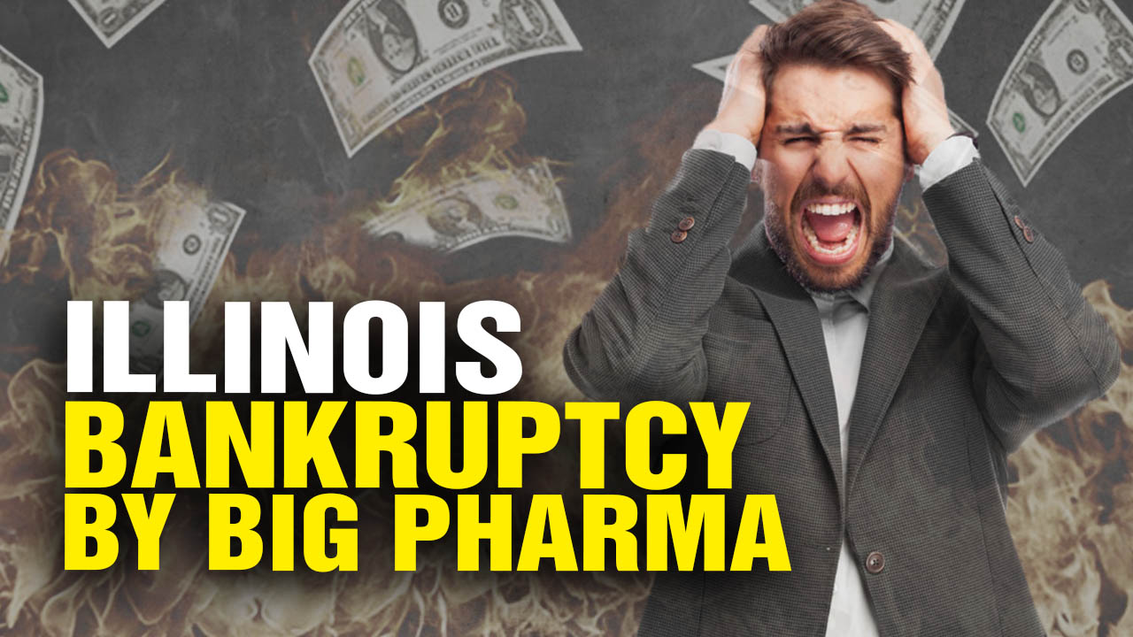 Image: Illinois BANKRUPTCY caused by BIG PHARMA! (Video)