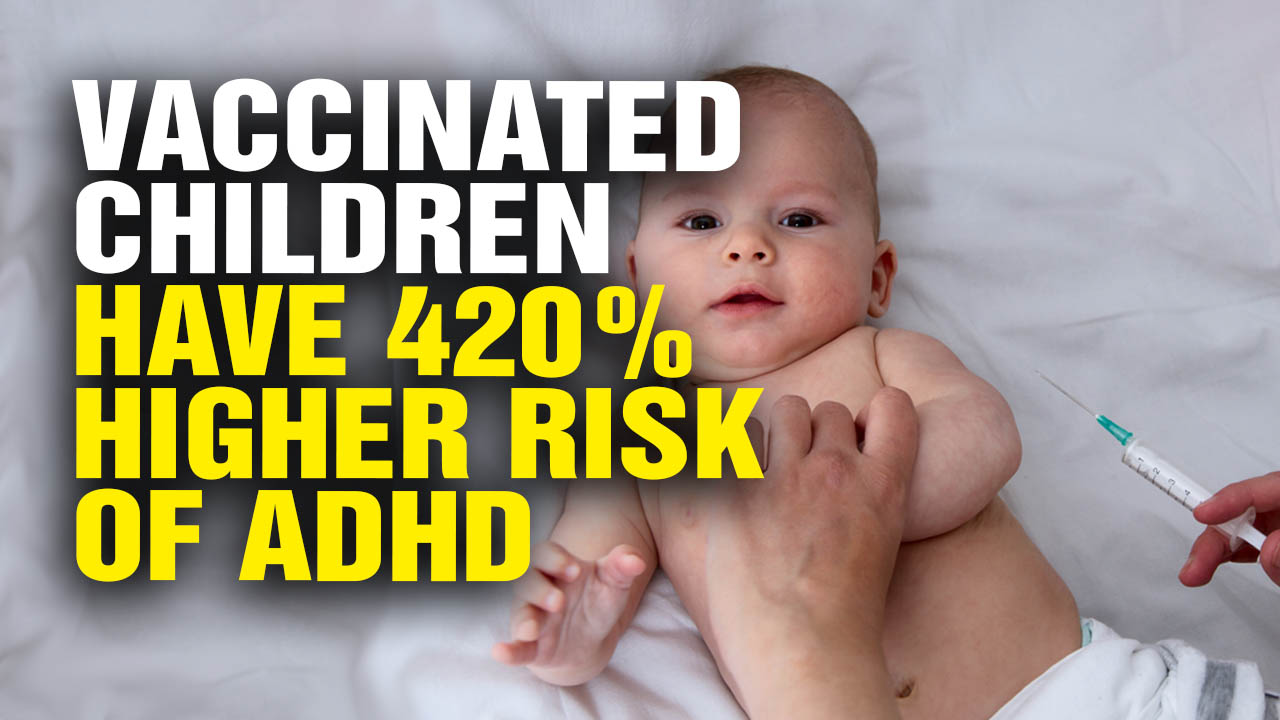 Image: Confirmed: Vaccinated Children Have 420% Higher Risk of ADHD Compared to Non-Vaccinated Kids (Video)