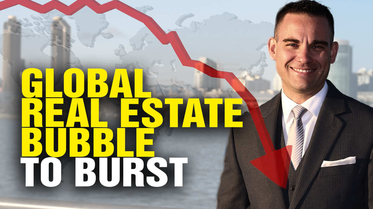 Image: Massive Global Real Estate BUBBLE About to Burst (Video)