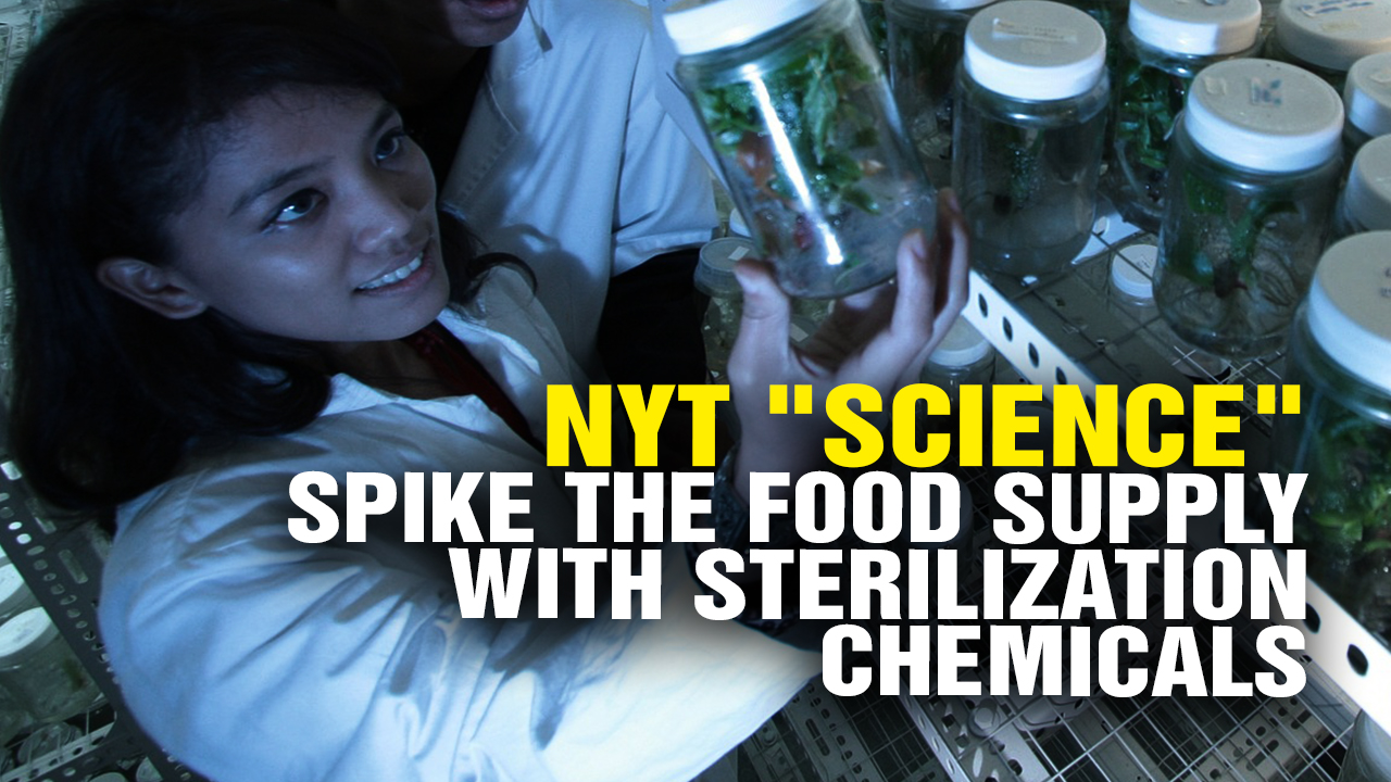 Image: NYT Article Pushes STERILIZATION Chemicals in the Food Supply (Video)