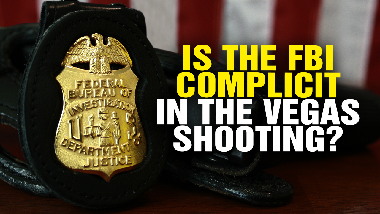 Image: Is the FBI COMPLICIT in the Las Vegas Shooting? (Video)