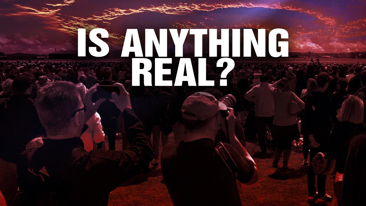Image: Is ANYTHING Real Anymore? (Video)