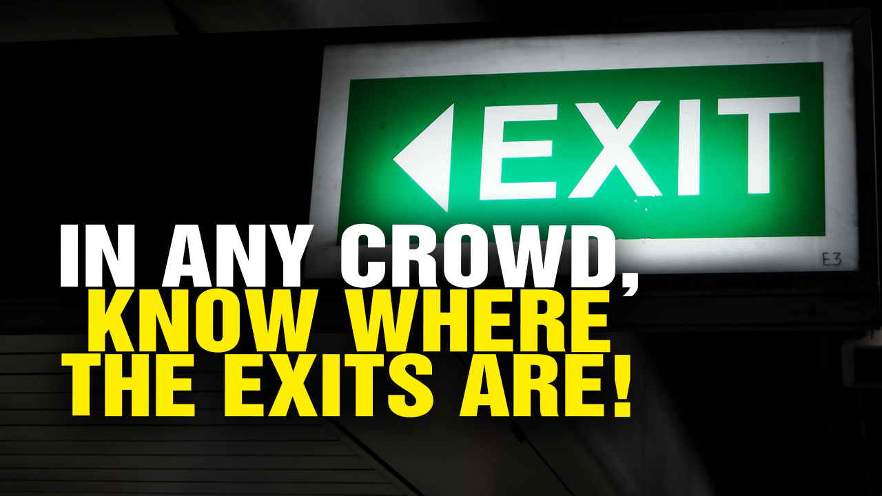 Image: In Any Crowd, KNOW YOUR EXITS! (Video)