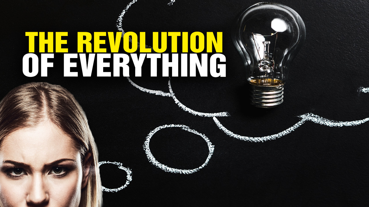 Image: The REVOLUTION of EVERYTHING (Video)