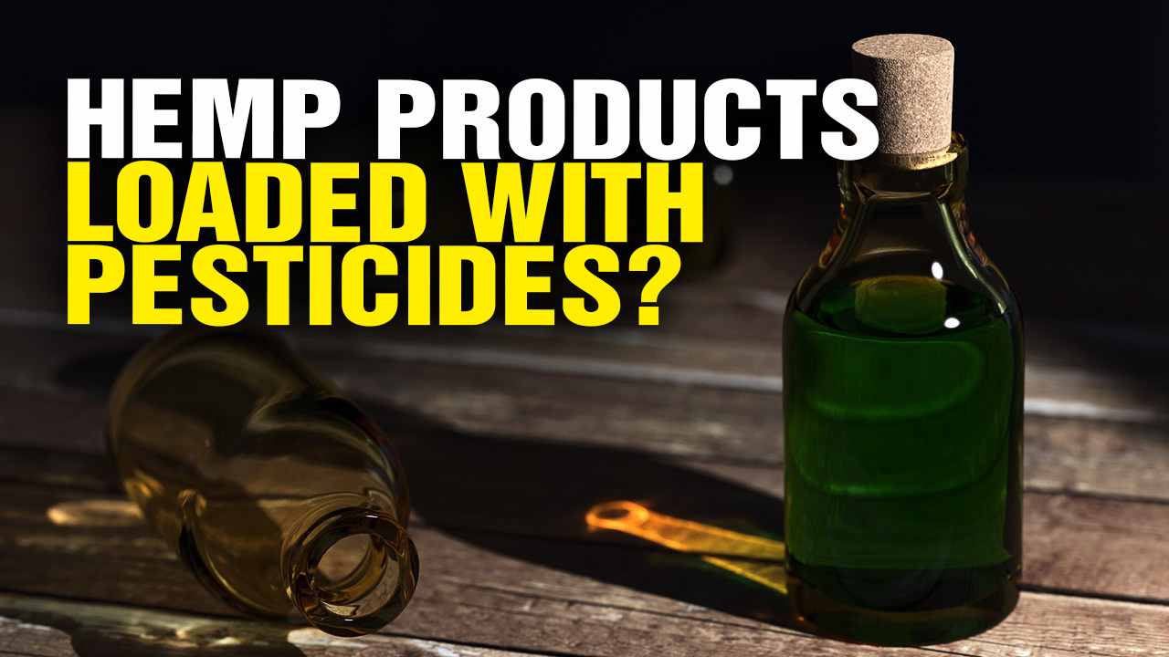 e370e4162b6d Image  Hemp Products LOADED with Pesticides  (Video)