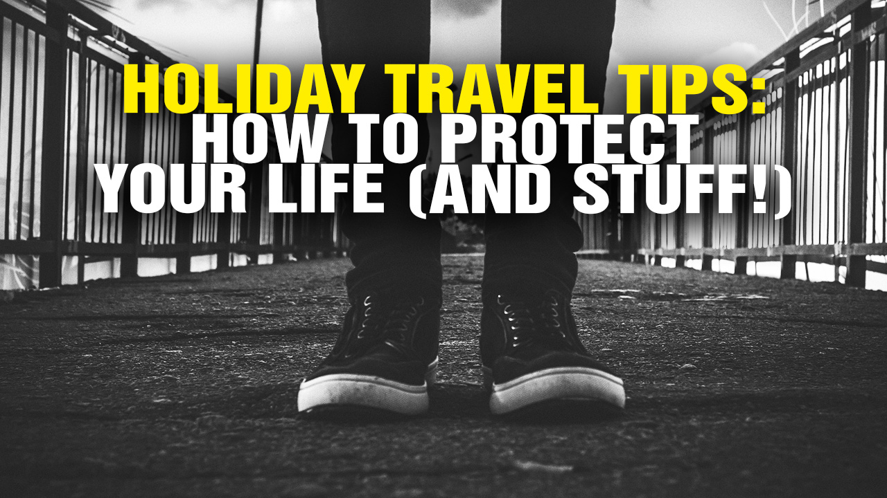 Image: Holiday TRAVEL Tips: How to Protect Your LIFE and Your STUFF (Video)