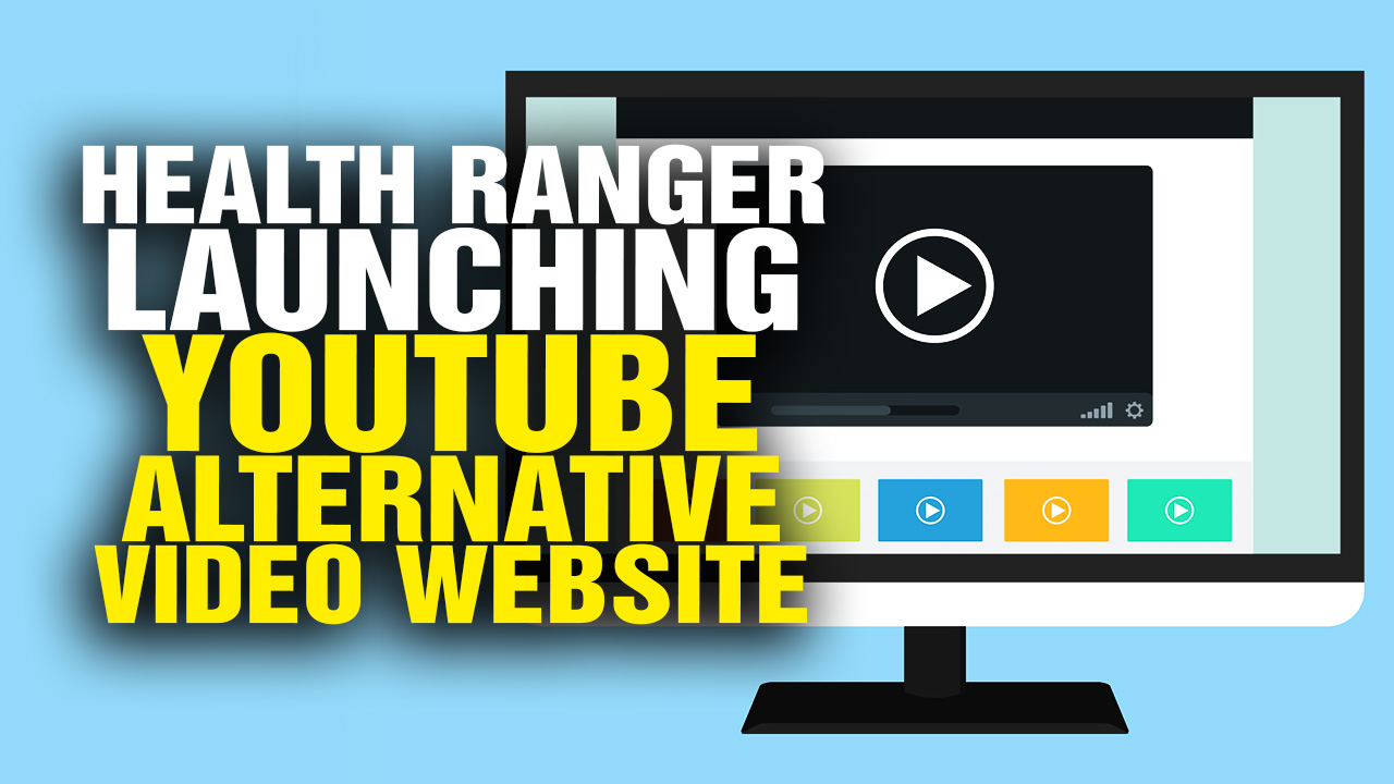 Image: Health Ranger Launching YouTube Alternative VIDEO Website (Video)