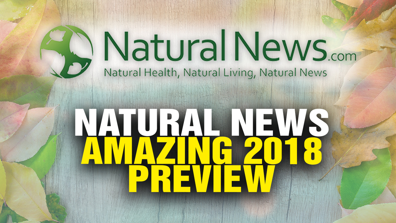 Image: What's Coming from Natural News in 2018 (Video)