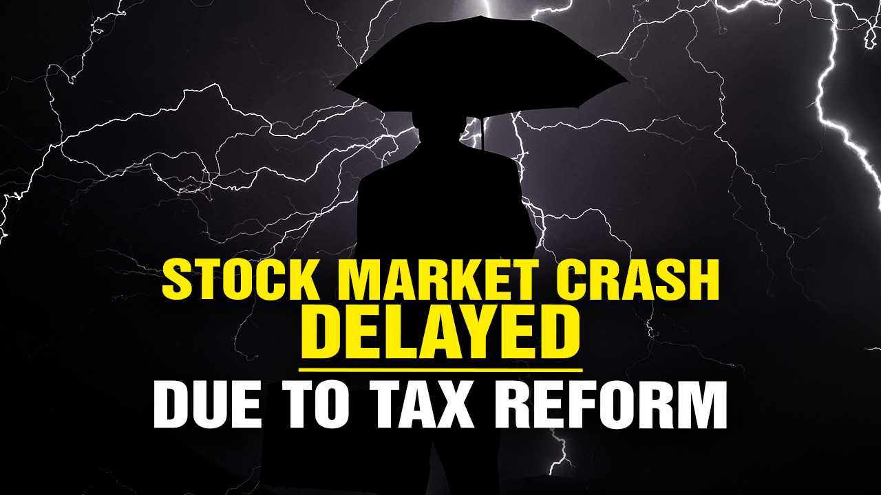 Image: Stock Market Crash DELAYED Due to GOP Tax Reform (Video)