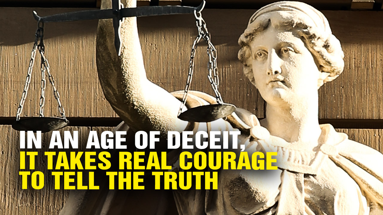 Image: In an Age of DECEIT, It Takes Real COURAGE to Tell the Truth (Video)