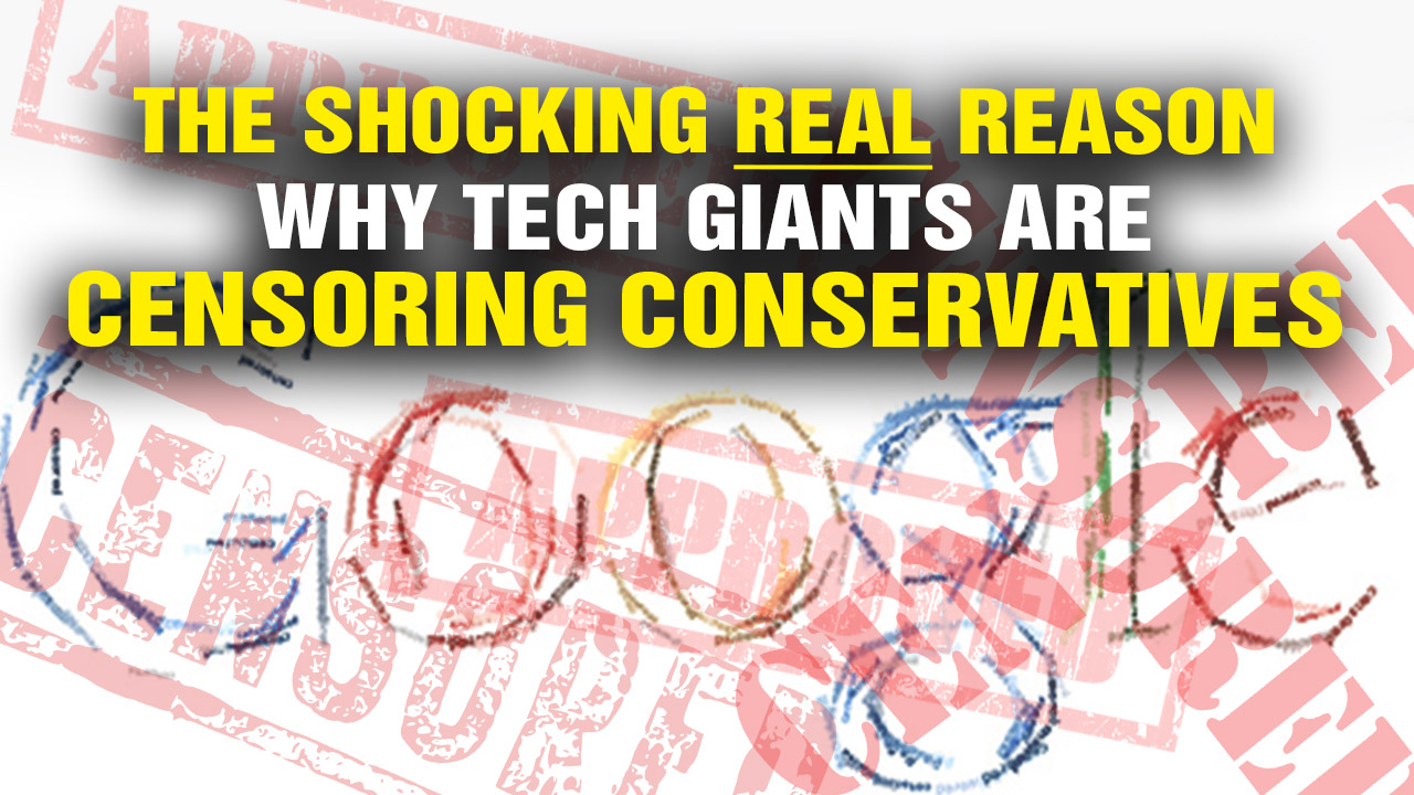 Image: The Shocking REAL Reason Why Tech Giants Are Censoring Conservatives (Video)