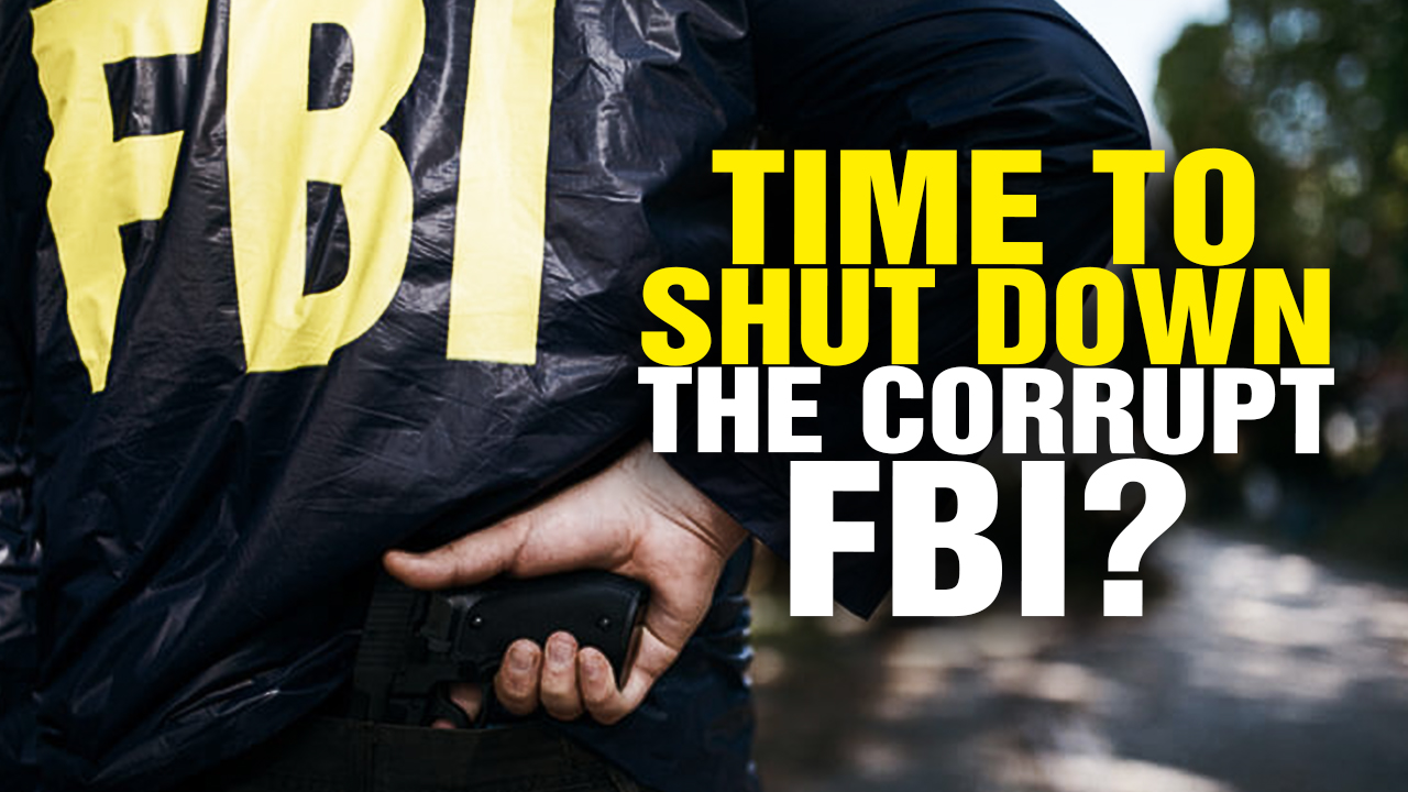 time to shut down the corrupt fbi   video