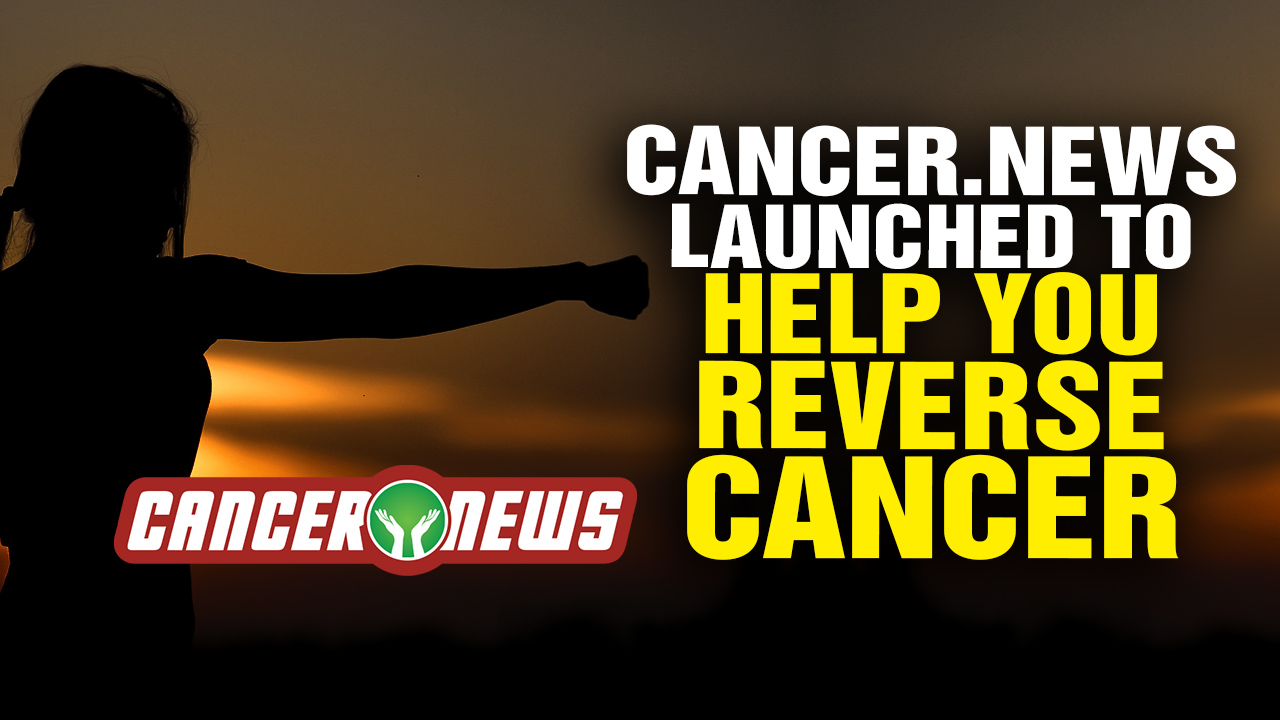 Image: Cancer.News Launched to Help YOU Reverse Cancer (Video)